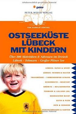 Interessantes Buch: »Ostseeküste Lübeck mit Kindern«!