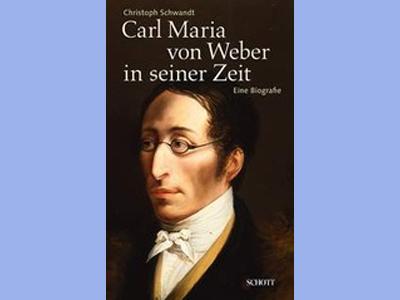 Rezension: Das bunte Leben des Komponisten Carl Maria von Weber