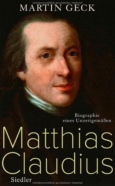 Neue Biografie – Matthias Claudius – Ein Mensch in seiner Zeit